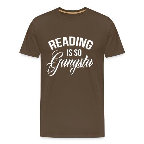 Reading is so Gangsta - Mannen Premium T-shirt
