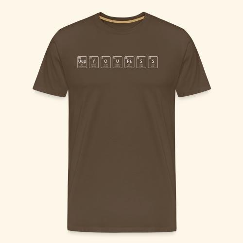 up your ass nerdy shirt - Mannen Premium T-shirt
