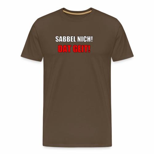 SABBEL NICH 2 - Männer Premium T-Shirt