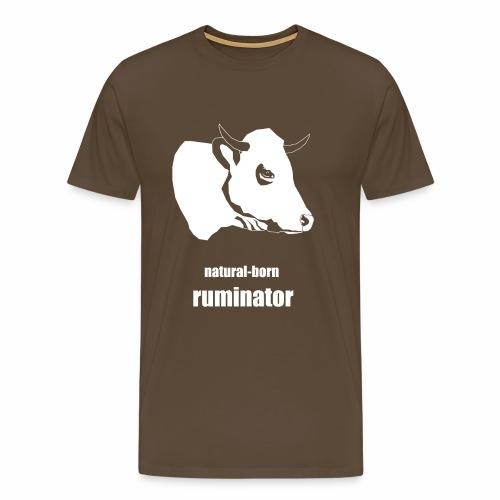 natural-born ruminator - Männer Premium T-Shirt