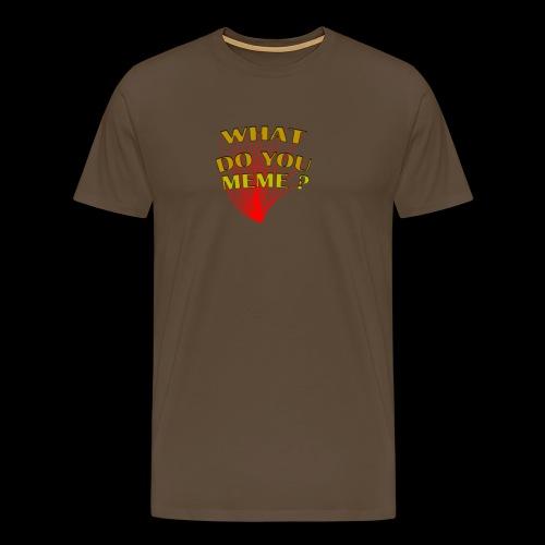 qu'est-ce que vous mème - T-shirt Premium Homme