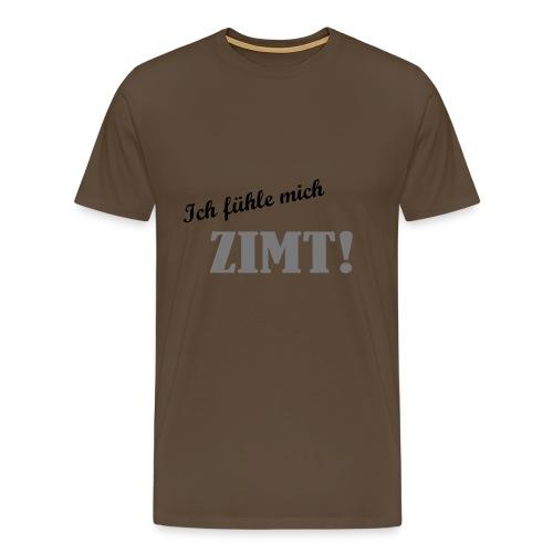 Ich fühle mich Zimt! - Männer Premium T-Shirt