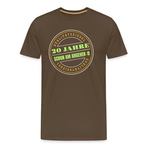 20 Jahre ✪ Schon Am Abgehen Qualitätssiegel Vektor - Männer Premium T-Shirt