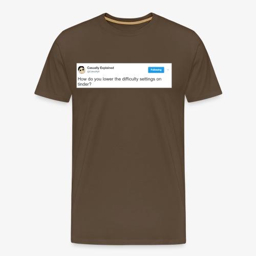 Tinder is too difficult - Männer Premium T-Shirt