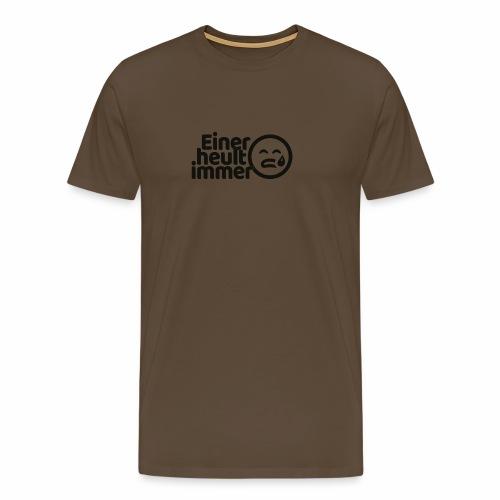 Einer heult immer (schwarz) - Männer Premium T-Shirt