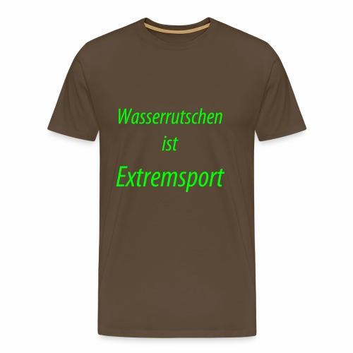 Wasserrutschen ist Extremsport - Männer Premium T-Shirt