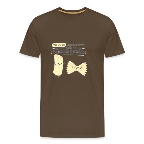 tu ed io siamo fatti della stessa pasta - Maglietta Premium da uomo