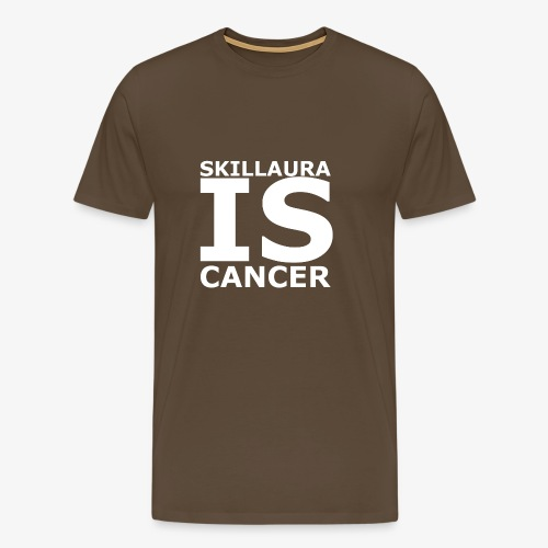 Skillaura is Cancer - Männer Premium T-Shirt