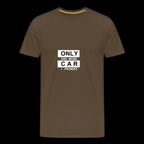 Only One More Car I Promise - Männer Premium T-Shirt