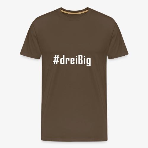 30. Geburtstag Hashtag #dreißig (weiß) - Männer Premium T-Shirt