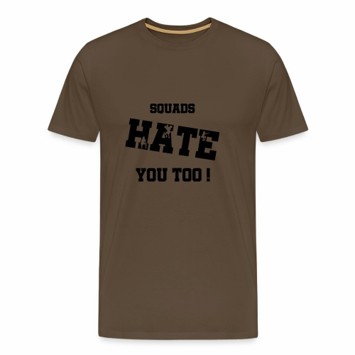SQUADS HATE YOU TOO 2! - Männer Premium T-Shirt