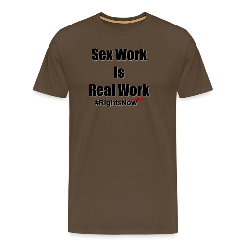 Sex work is real work - Men's Premium T-Shirt
