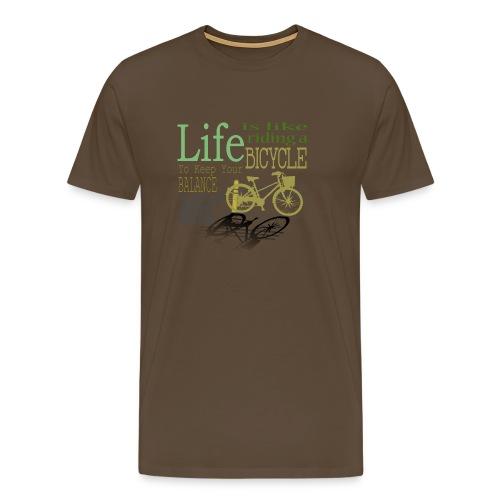Das Leben ist wie ein Fahrrad... - Männer Premium T-Shirt