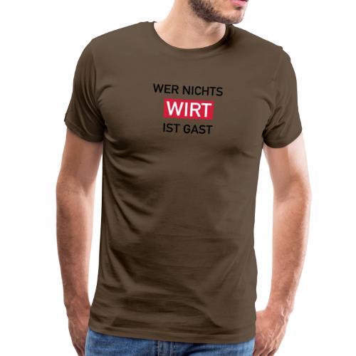Wer nichts wirt - Männer Premium T-Shirt