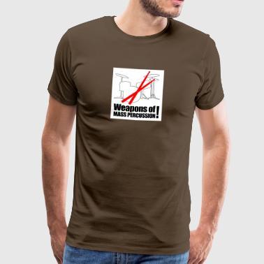 Rumpali - joukkotuhoase lyömäsoittimet - Miesten premium t-paita