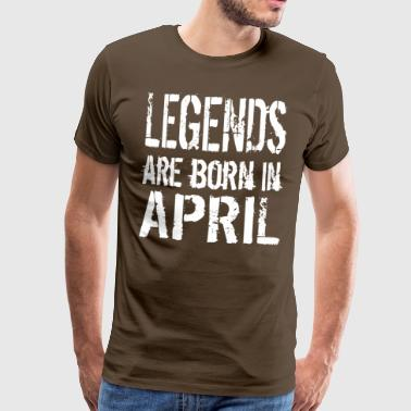 Las leyendas nacen en APRIL - Camiseta premium hombre