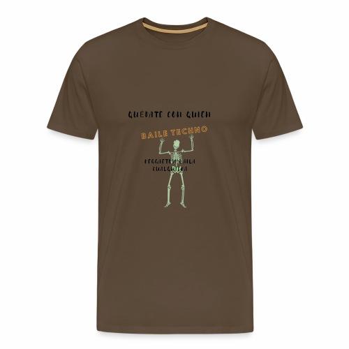 quedate con quien baile... - Camiseta premium hombre