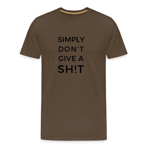SIMPLY DON'T GIVE A SH!T - Maglietta Premium da uomo
