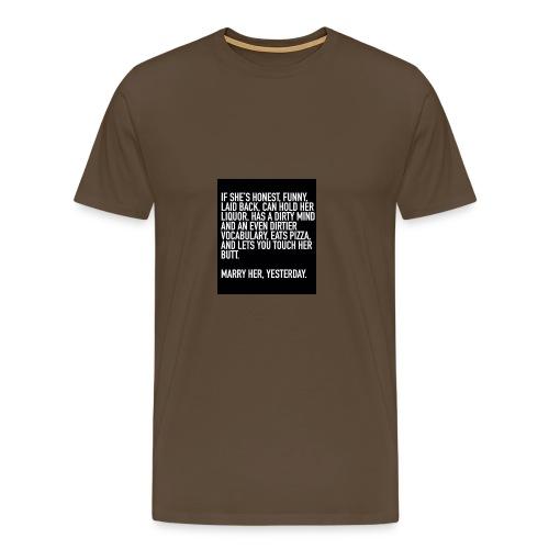 marry her - Premium T-skjorte for menn