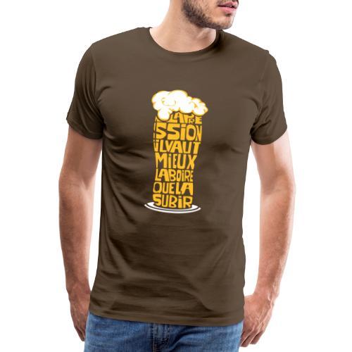 La pression il vaut mieux la boire que la subir - T-shirt Premium Homme