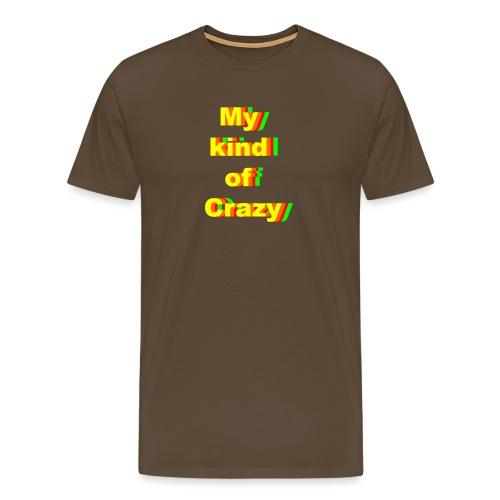 My kind of Crazy/Yellow-orange-red-green - Premium T-skjorte for menn