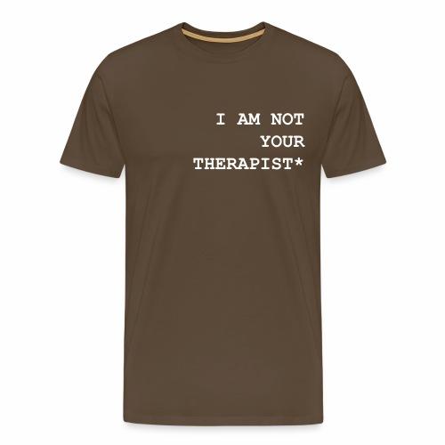 I am not your therapist - Maglietta Premium da uomo