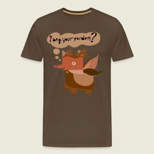 """""""I Beg Your Pardon?"""" Creature - Men's Premium T-Shirt"""