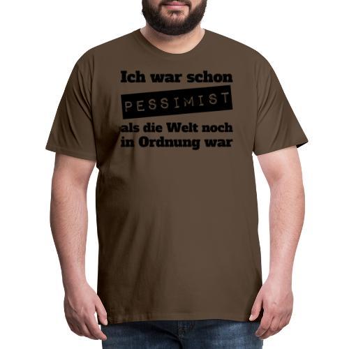 Für immer Pessimist - Männer Premium T-Shirt