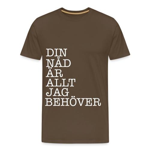 Din nåd är allt - Premium-T-shirt herr