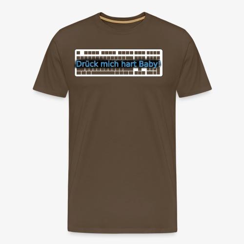 Drück mich hart Baby! [Premium] - Männer Premium T-Shirt