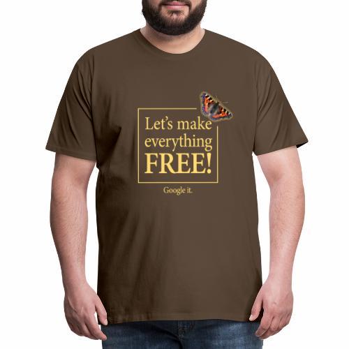 letsmakeeverythingfreetshirtdark - Men's Premium T-Shirt