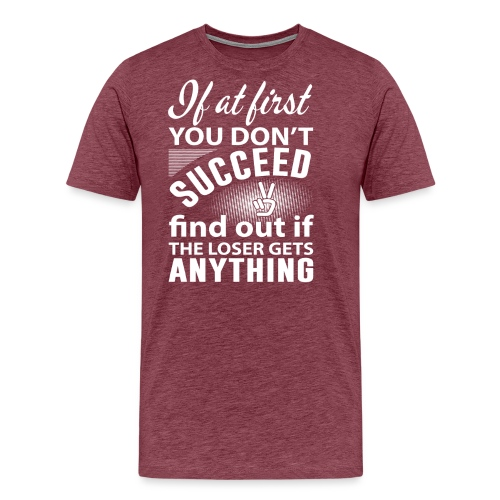if you dont succeed - Premium T-skjorte for menn