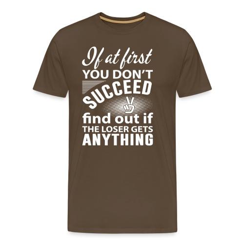 if you dont succeed - Premium T-skjorte for menn