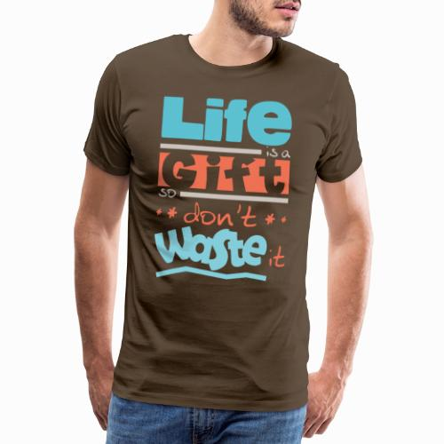 Life is a gift - Men's Premium T-Shirt
