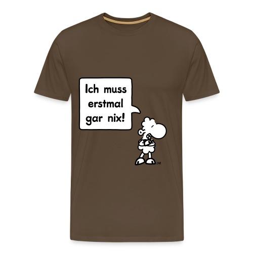 sheepworld - Ich muss erstmal gar nix! - Männer Premium T-Shirt