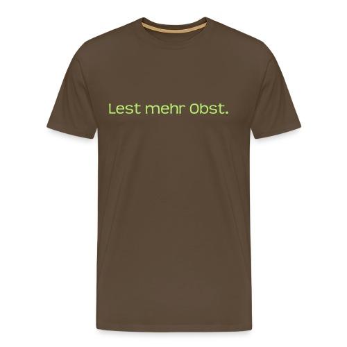 Lest mehr Obst. - Männer Premium T-Shirt