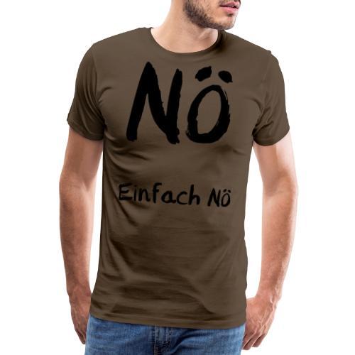Einfach Nö - Männer Premium T-Shirt