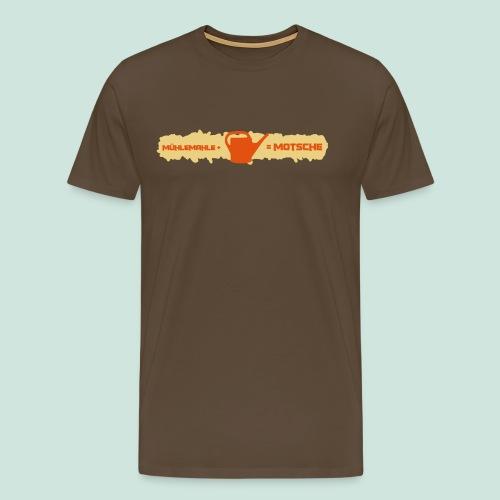 Mühlemahle wird zur Motsche - Männer Premium T-Shirt