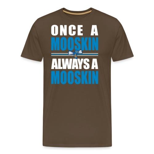 Always a Mooskin - Maglietta Premium da uomo