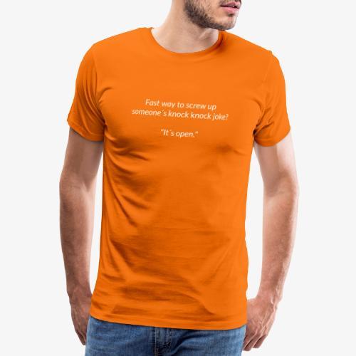 Screwing Up A Knock Knock Joke - Men's Premium T-Shirt