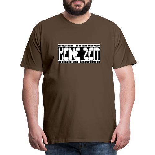 keine zeit - Männer Premium T-Shirt