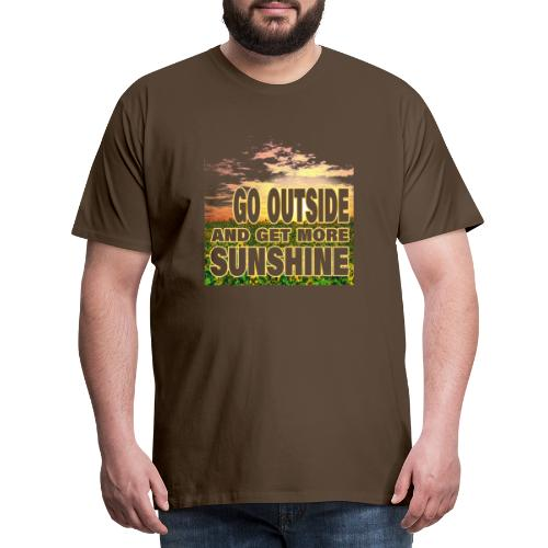 go outside and get more sunshine - Männer Premium T-Shirt