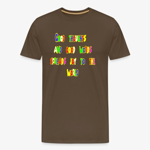 Good thoughts quote - Premium-T-shirt herr