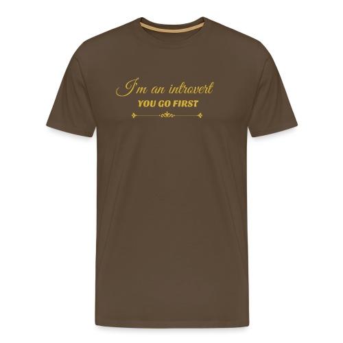you go first metalic gold.png - Men's Premium T-Shirt