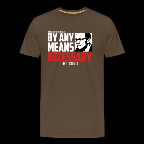 BY ANY MEANS NECESSARY - Malcom X - Männer Premium T-Shirt