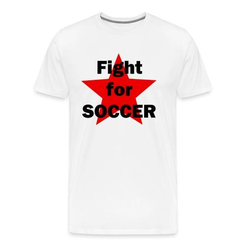 Fight for SOCCER - Männer Premium T-Shirt