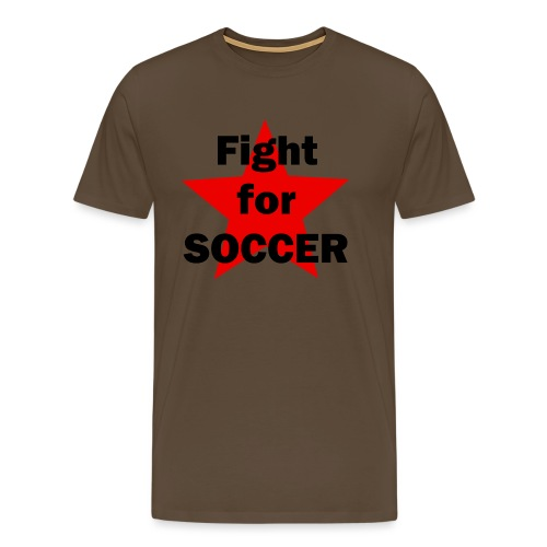 Fight for SOCCER - Männer Premium T-Shirt