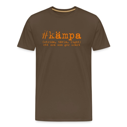#kämpa - Premium-T-shirt herr