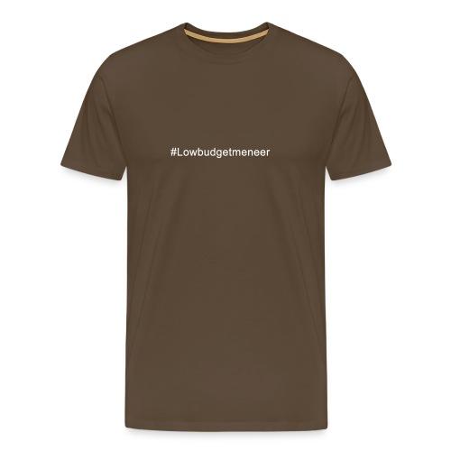 #LowBudgetMeneer Shirt! - Men's Premium T-Shirt