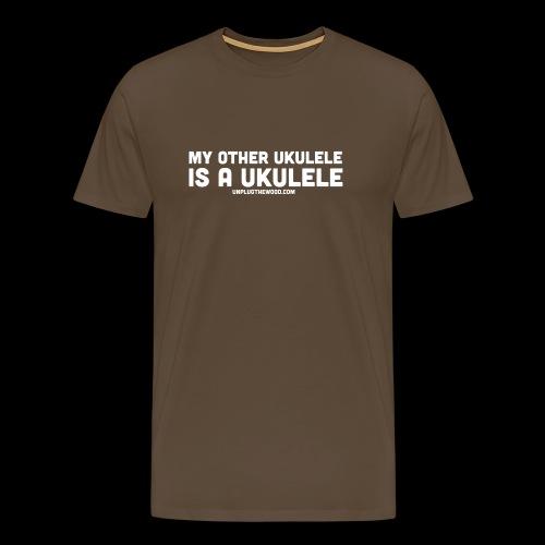 My other ukulele - Men's Premium T-Shirt